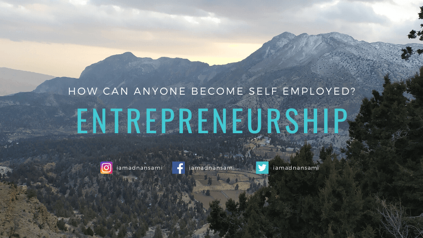 What is Entrepreneurship & How Can Anyone Become Self Employed?